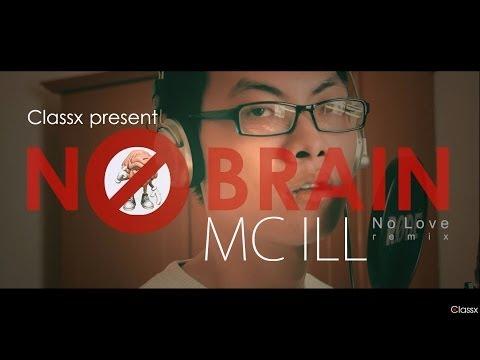 [Official MV] NO BRAIN - MC ILL ( Eminem - No Love Remix)