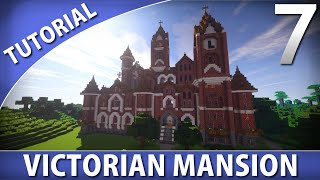 Minecraft - How to Build a Victorian Mansion [Part 7/9]