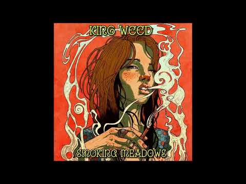 KING WEED - Smoking Meadows (Full Album 2019)