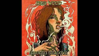 KING WEED - Smoking Meadows (Full Album 2019)