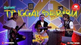 Download TINGGAL SERIBU - GOLIATH Cover By Pro'JeblaG