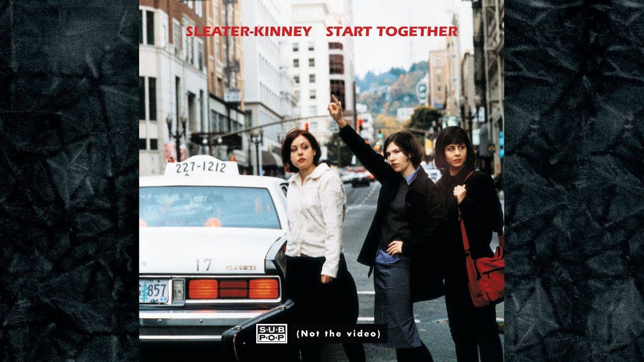 sleater-kinney-start-together-sub-pop-1505951249