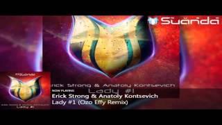 Erick Strong & Anatoly Kontsevich - Lady #1 (Ozo Effy Remix) [SUANDA]