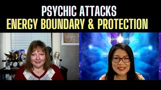 Psychic Attacks, Energy Boundary & Protection || Ascension Series (6)