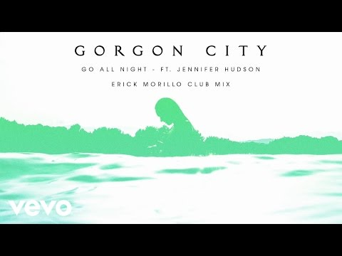Gorgon City - Go All Night (Erick Morillo Club Mix) ft. Jennifer Hudson