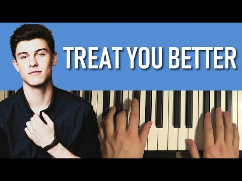 HOW TO PLAY - Shawn Mendes - Treat You Better (Piano Tutorial Lesson)