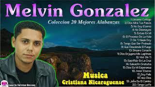 Melvin Gonzalez - Coleccion 20 Mejores Alabanzas 2018 En El Canal (Canal De Christian Blessing)