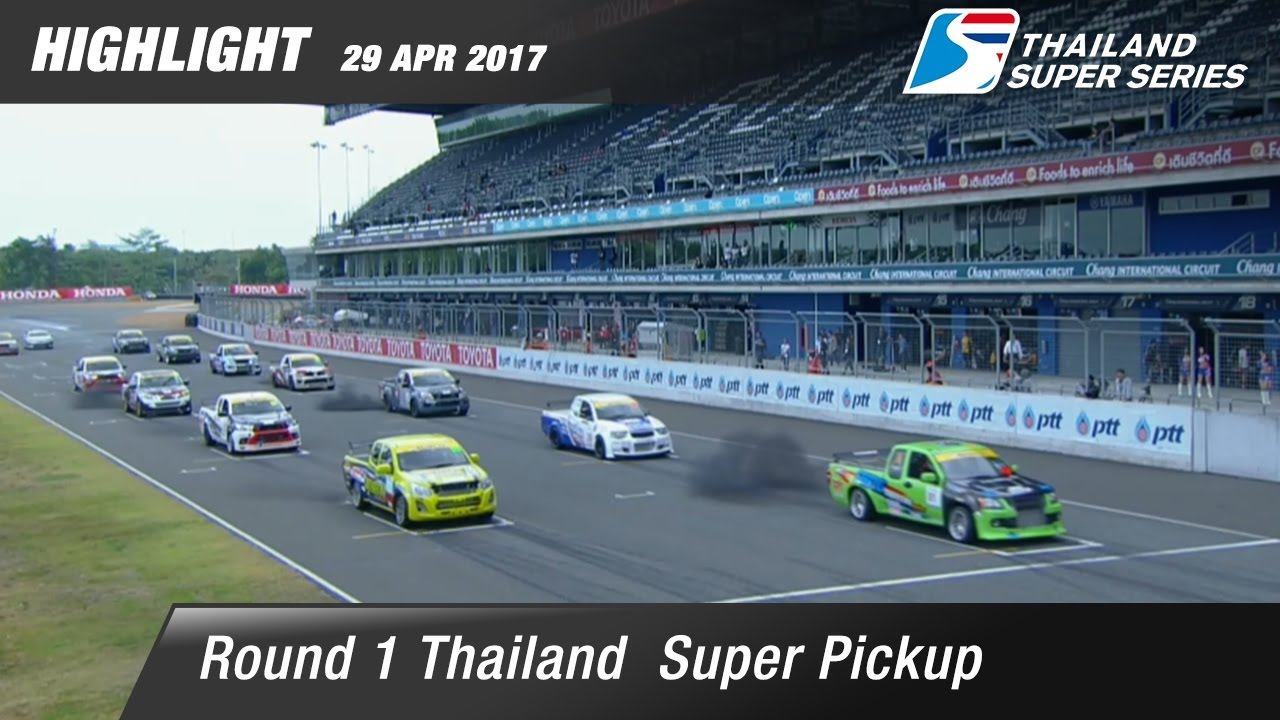 Highlight TH Super Pickup Rd.1 | Chang International Circuit , Buriram