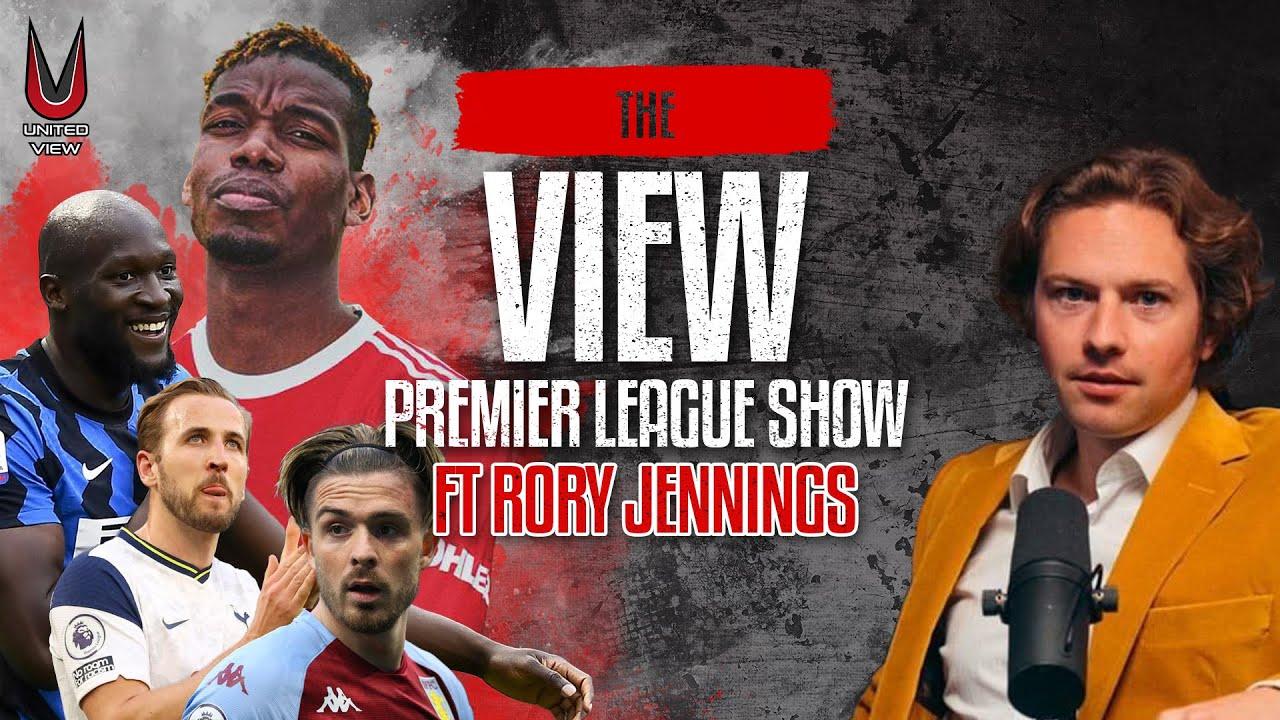 THE VIEW: POGBA FUTURE UNCERTAIN! | KANE GOES AWOL | MORE LUKAKU MONEY! Ft Rory Jennings