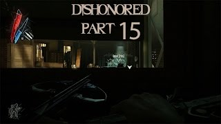 Dishonored (Part 15) - TO KILL OR SPARE?