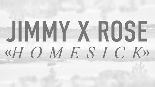 Jimmy X Rose - Homesick (acoustic single)