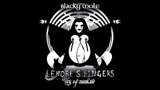 "BLACKY MOLE presents: LENORE S. FINGERS ""Cry Of Mankind"" video project"