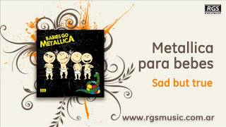 Metallica para Bebes - Sad but true