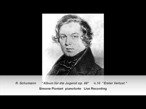 R. Schumann   Album für die Jugend op.68   n.16 Erster Verlust   (Simone Pionieri)