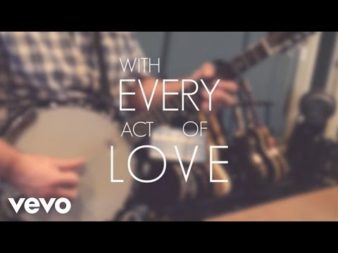 Jason Gray - With Every Act Of Love (Lyric Video)