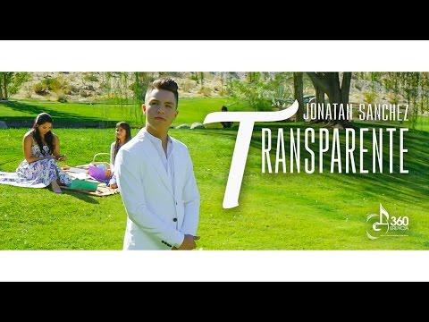 """Jonatan Sanchez """"Transparente"""" (Video Oficial)"""