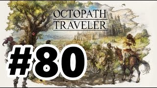 Octopath Traveler Walkthrough (Switch) #080 - Wellspring