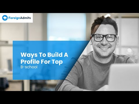10 ways how you can build a strong profile with very little effort to get into top B-School