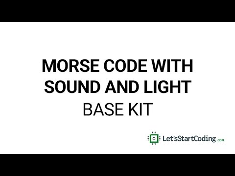 Morse Code with Sound and Light | Let's Start Coding
