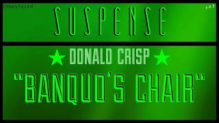 """""""Banquo's Chair"""" • Who'll be sitting in it? • SUSPENSE starring DONALD CRISP • [remastered]"""