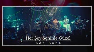 Eda Baba - Her Şey Seninle Güzel (Zorlu PSM Studio - Live)