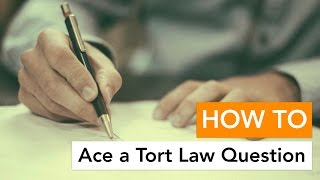 How to Ace a Tort Law Question