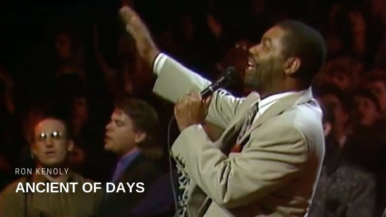 Ancient Of Days Live Ron Kenoly Youtube