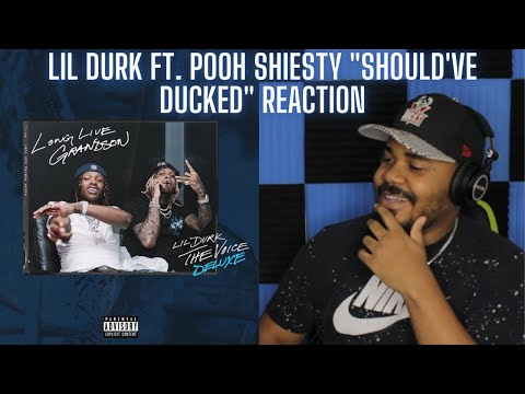 Lil Durk – Should've Ducked feat. Pooh Shiesty (Official Audio) REACTION