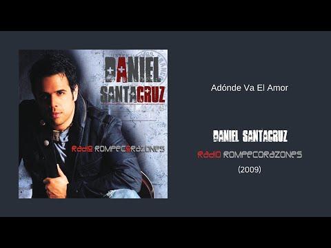DANIEL SANTACRUZ-ADONDE VA EL AMOR?