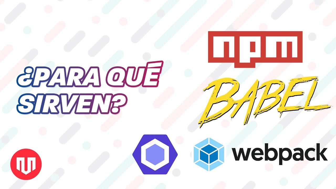 DIFERENCIA ENTRE NPM, BABEL, ESLINT Y WEBPACK