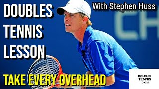 Take OVERHEADS Whenever Possible!   Doubles Lesson with Stephen Huss (Part 2)