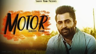 Motor  (Behind The Scenes- Sharry Mann | Latest Punjabi Songs 2018 |