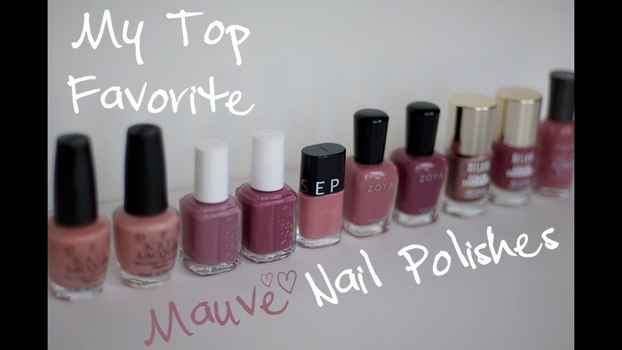 My Top 10 Mauve Nail Polish Favorites! 2015 - Essie, OPI, Zoya ...