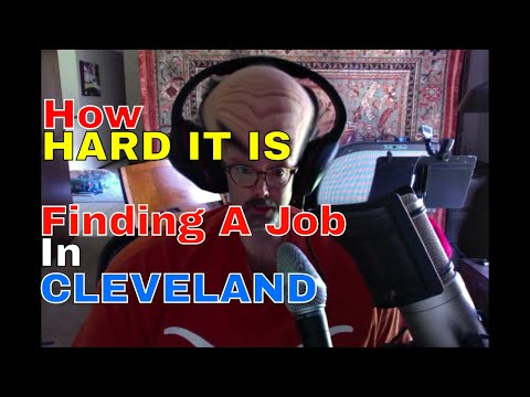 How Hard It Is To Find A Job In Cleveland, Ohio Pt.2