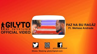 Gilyto Mr. Entertainer Paz Na Bu Rag z Ft. Melisse Andrade - Dance Floor 2017.mp3