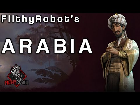 Filthy's Civ6: How Good is Saladin's Arabia