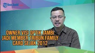 9 Tahun Langganan Tribun Jambi, Owner Visi Optik Gabung ke Tribun Family Card sejak 2012