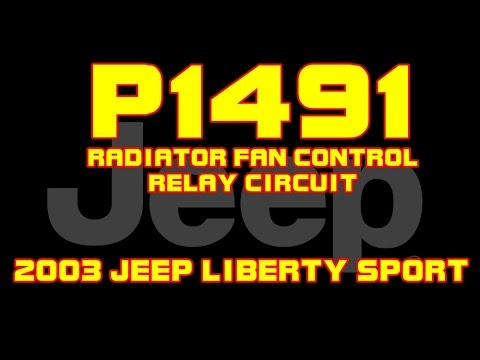 2003 Jeep Liberty P1491 Radiator Fan Control Relay Circuit You