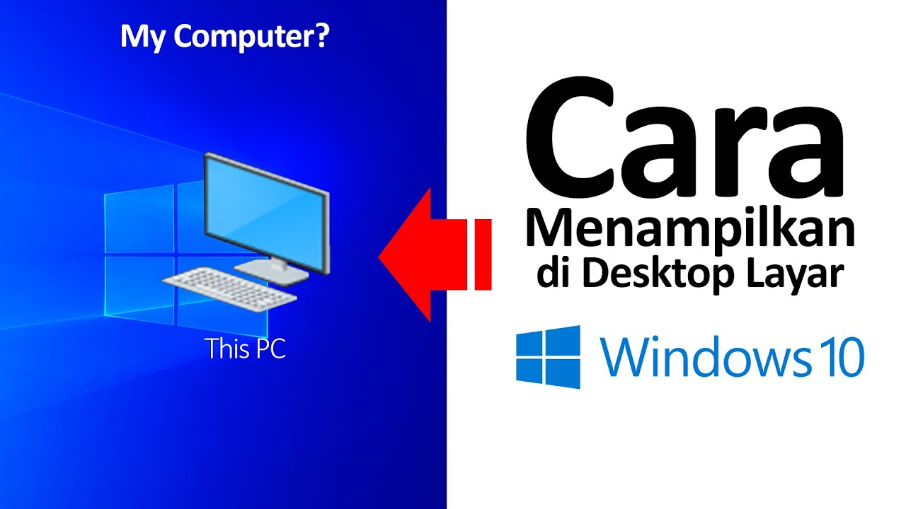 Cara Menampilkan Icon My Computer Di Layar Desktop Windows 10 Youtube