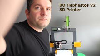 BQ Hephestos V2 3D Printer - Overview and review