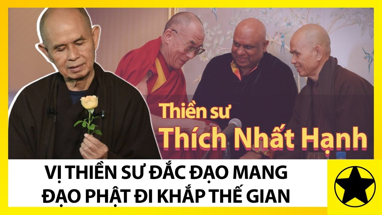 Thích Nhất Hạnh – Vị Thiền Sư Đắc Đạo Mang Đạo Phật Đi Khắp Thế Gian