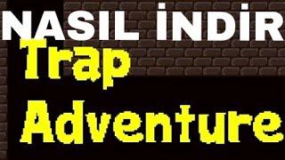 Trap Adventure Nasıl Bedava indirilir?Cevabı burada