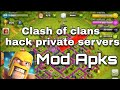 Clash of clans hack 100% proof with private servers mod apk||