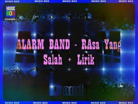 alarm band - rasa yang salah (with lyric)