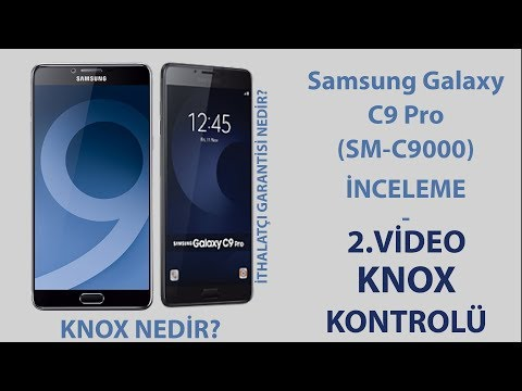 Samsung Galaxy C9 Pro (SM-C9000) INCELEME - KNOX KONTROLÜNÜN YAPILMASI-KNOX ÖĞRENME #DevamVideosu2