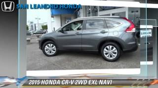 New 2015 Honda Cr-v Exl Navi - Hayward Oakland Bay Area