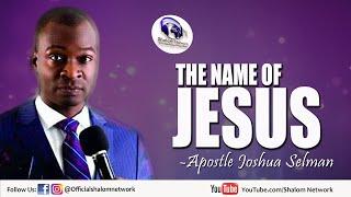 The Name Of Jesus Bỳ Apostle Joshua Selman