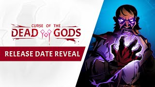 Download Curse of the Dead Gods - Release Date Reveal Trailer