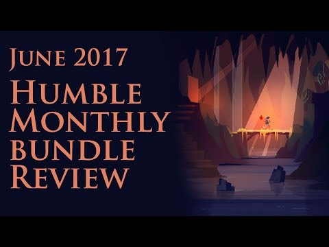 Humble Monthly June 2017 Review