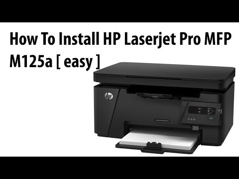 How To Install HP Laserjet Pro MFP M125a [ Easy Download Free Driver ]